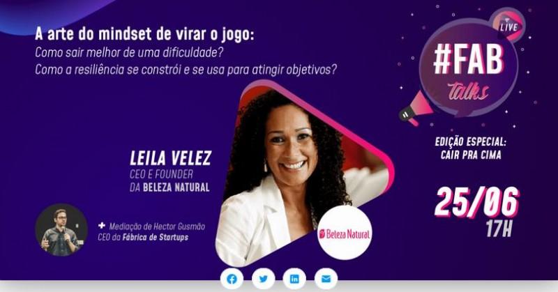 Leila Velez, CEO da Beleza Natural, participa de evento online da Fábrica de Satrtups