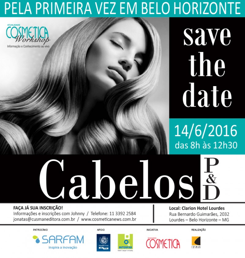 SAVE THE DATE - ATUALIDADE COSMÉTICA WORKSHOP - Cabelos P&D. Edição Belo Horizonte MG
